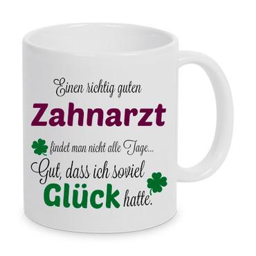 Einen guten Zahnarzt... - Tasse - Kaffeebecher - Geschenk