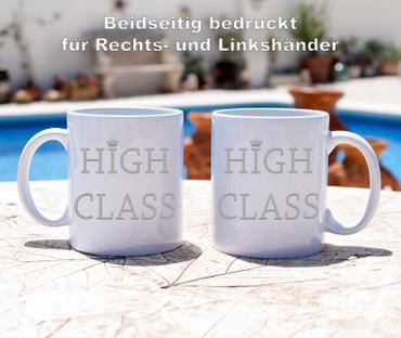 High Class - Tasse - Kaffeebecher - Geschenk – Bild 3