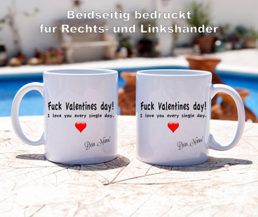 Fuck Valentines day! I love you every single day. Mit Name - Tasse - Kaffeebecher – Bild 3