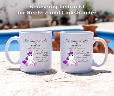 Sei immer du selbst,..... Einhorn - Tasse - Kaffeebecher - Geschenk – Bild 3