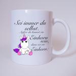 Sei immer du selbst,..... Einhorn - Tasse - Kaffeebecher - Geschenk 001