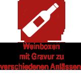 Weinboxen m. Gravur zu versch. Anlässen