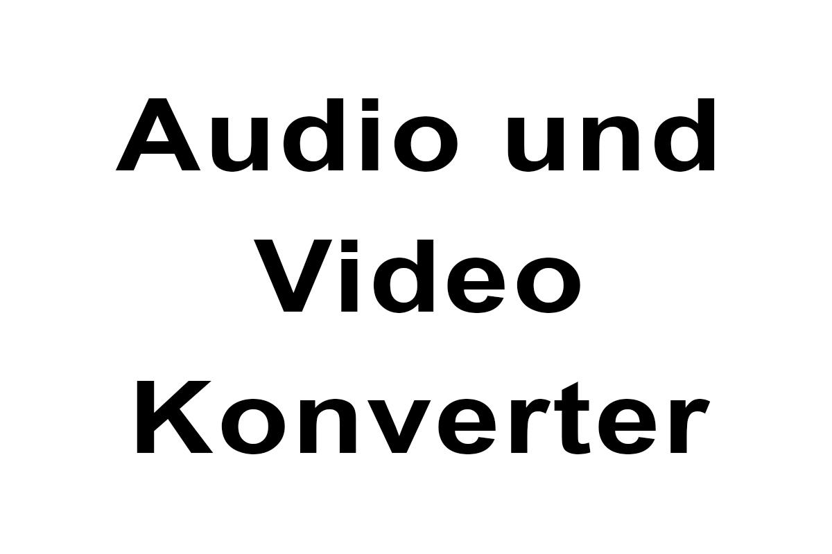 Audio/Video Konverter