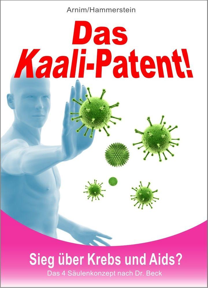 Das Kaali-Patent!: Sieg über Krebs und Aids?