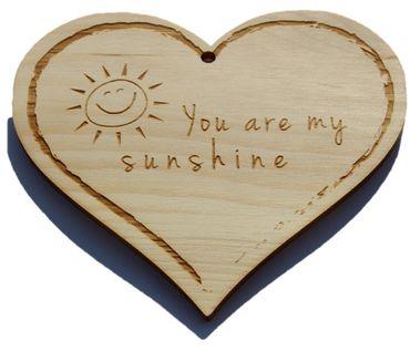Zirbenherz - You are my sunshine - Spruch Geschenk aus Zirbenholz Holz inkl. Band zum Aufhängen