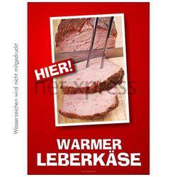Plakat warmer Leberkäse