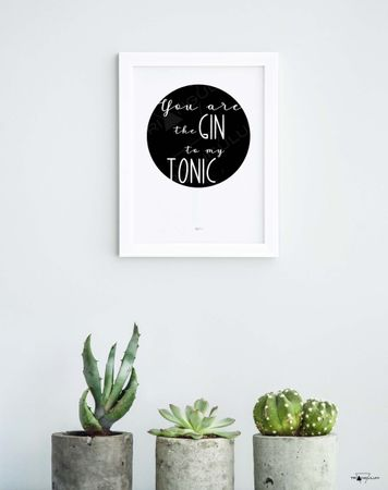 Kunstdruck You are the Gin to my tonic A 4 – Bild 1