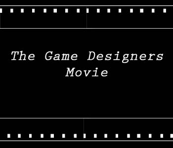The Game Designers Movie