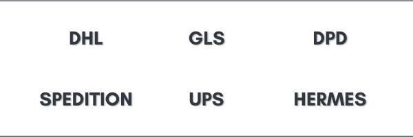 Versandarten: GLS, DPD, DHL, UPS, Spedition, Hermes