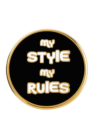 "likalla Pin ""MY STYLE MY RULES"""
