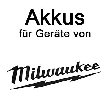 Akkus für Milwaukee