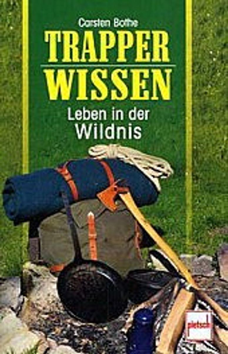 Trapper Wissen - Leben in der Wildnis