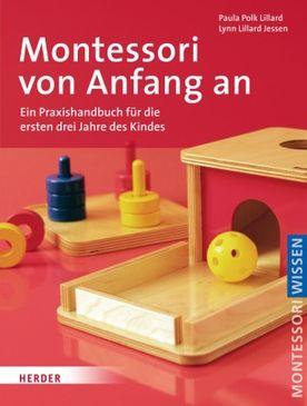 Montessori von Anfang an - Montessori Wissen