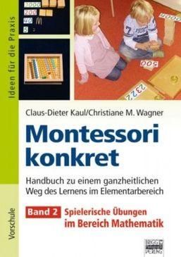 Montessori Konkret Band 2: Spielerische Übungen im Bereich Mathematik
