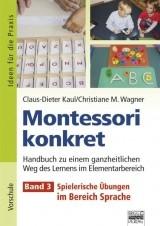 Montessori Konkret Band 3: Spielerische Übungen im Bereich Sprache