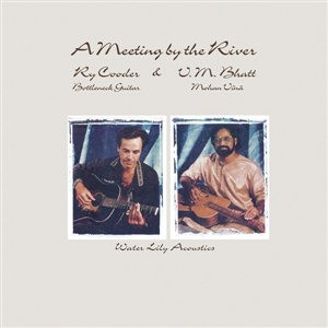 Ry Cooder & V.M. Bhatt - A Meeting by the River - Analogue Productions SACD