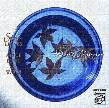 David Munyon - Seven Leaves In A Blue Bowl Of Water - Stockfisch CD