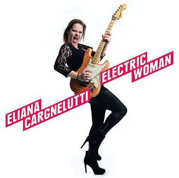 Eliana Cargnelutti - Electric Woman - Ruf Records CD