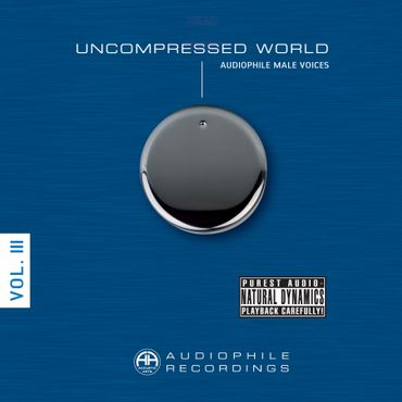 Uncompressed World Volume III Male Voices - Doppel Vinyl Edition - 180gramm Doppel-LP