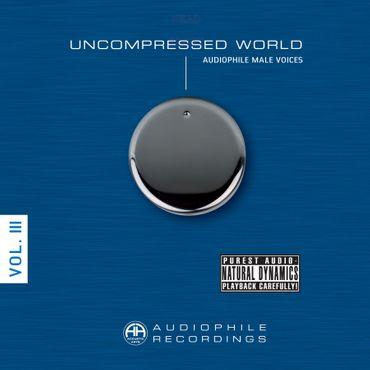 Uncompressed World Volume III Male Voices - Doppel Vinyl Edition - 180gramm Doppel-LP