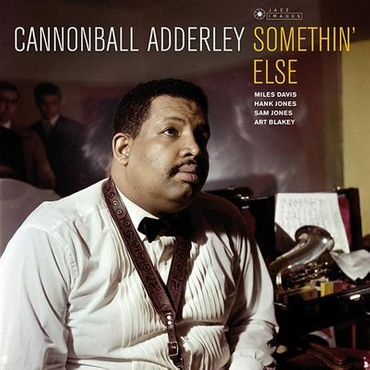 Cannonball Aderley - Somethin Else - 180gramm LP - Jazz Images