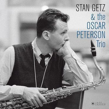 Stan Getz & Oscar Peterson Trio - 180gramm LP - Jazz Images