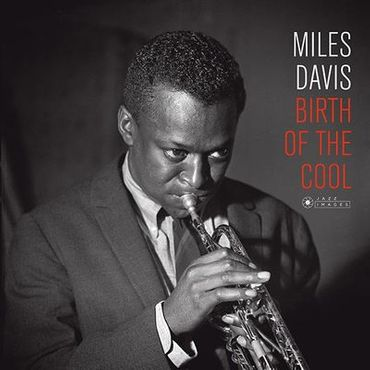 Miles Davis - Birth Of The Cool - 180gramm LP - Jazz Images