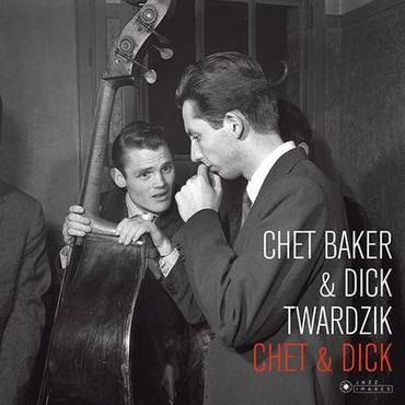 Chet Baker & Dick Twardzik - 180gramm LP - Jazz Images