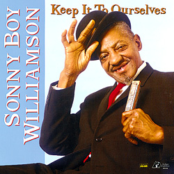 Sonny Boy Williamson: Keep It To Ourselves - 2LPs 200g 45rpm - Acoustic Sounds