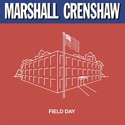 Marshall Crenshaw: Field Day (expanded edition) - 2LPs 180gramm VINYL on