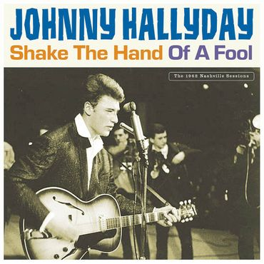 Johnny Hallyday - Shake The Hand Of A Fool - Doppel 180gramm VINYL-LP - Bear Family Records