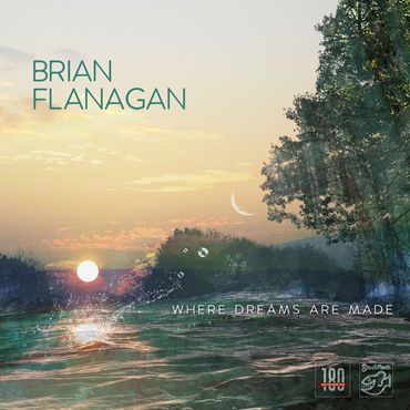 Brian Flanagan - Where Dreams Are Made - 180gramm VINYL-LP - Stockfisch Records