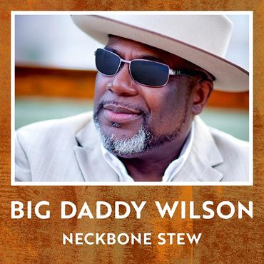 Big Daddy Wilson - Neckbone Stew - CD - Ruf Records