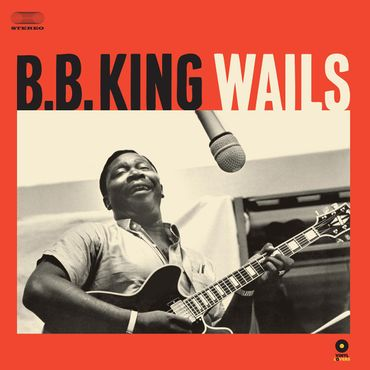B.B. King - Wails - 180gramm LP - Vinyl Lovers