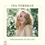Ina Forsman - Been Meaning To Tell - Ruf Records - 180gramm Vinyl-LP 001