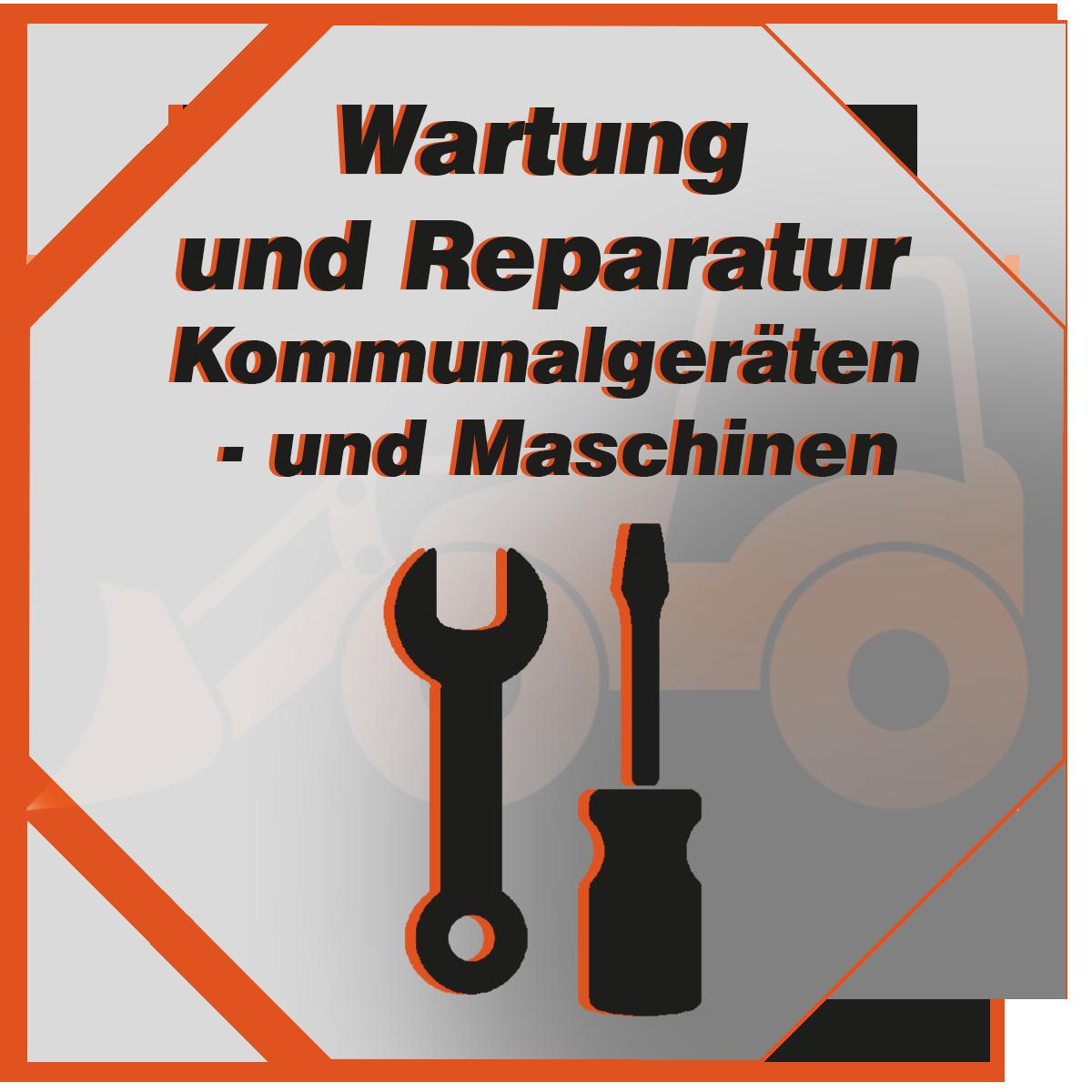 Wartung und Reparatur von Kommunalmaschinen und Gerätem, sowie Forst- und Gartentechnik