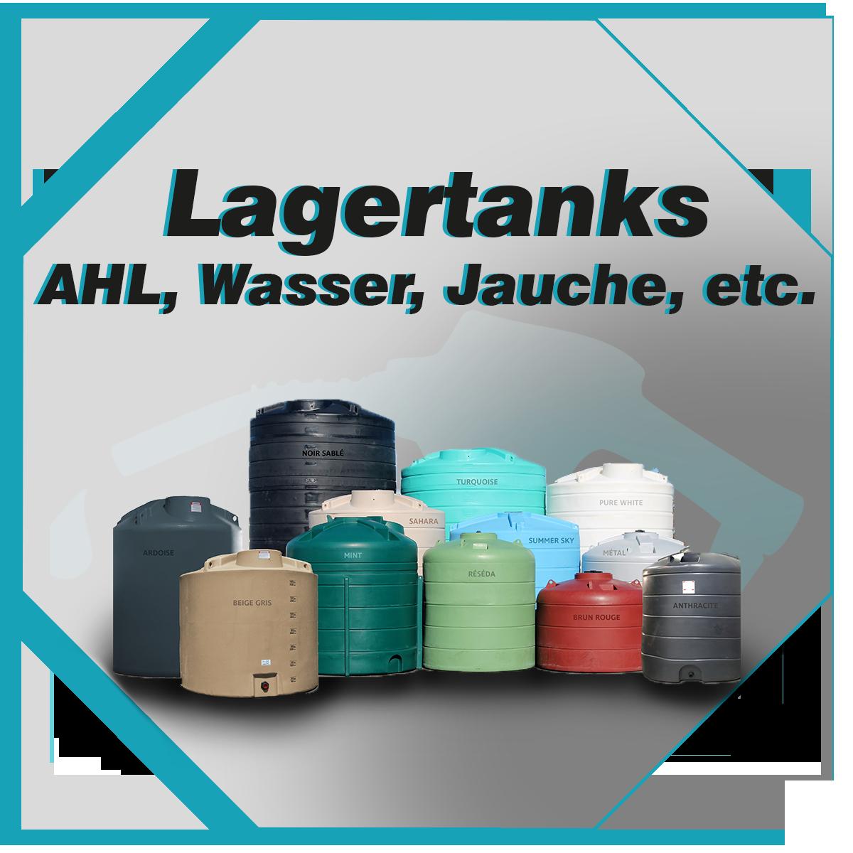 Verkauf von Lagertanks für Wasser, AHL, Flüssigdünger, Jauche, Gülle, Diesel und mehr