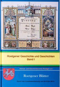 HeuGeVe Band I Roetgener Geschichte und Geschichten - Band I der Zusammenfassung von 2012 bis 2015  – Bild 1