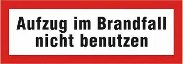 """Brandschutzschild als Text """" Aufzug im Brandfall nicht benutzen """" , Folie oder Kunststoff 1 mm - Größen in 148 x 52 mm oder 297 x 105 mm"""