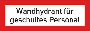 """Brandschutzschild / DIN 14461-6:2016-10 (ab 1.10.2016) mit Text """" Wandhydrant für geschultes Personal """",  Material: Folie selbstklebend 210 x 74 mm"""