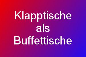 Klapptische als Buffettische