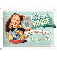 A clean House is a Sign of Wasted Life 50er retro Tür Blechschild 001