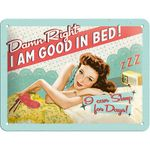 Good In Bed 50er retro Tür Blechschild