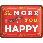 Do more of what makes you happy - 50er Jahre retro Spruch Tür Blechschild v. Nostalgic Art 001