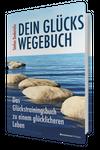 GLÜCKSMACHER: Dein Glückswegebuch