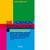 Die Hormonrevolution / Dr. med. Michael Platt