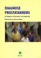 Diagnose Prostatakrebs - Ein Ratgeber für Betroffene und Angehörige 1. Auflage