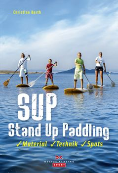 SUP - Stand Up Paddling von Christian Barth