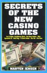 Secrets of the New Casino Games, by Marten Jensen