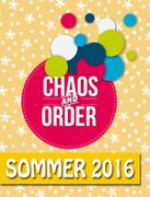 Chaos and Order Sommer 2016